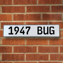 1947 Bug Automotive Vw White Stamped Aluminum Street Sign Mancave Wall Art - Part Number: VPAY36B4A