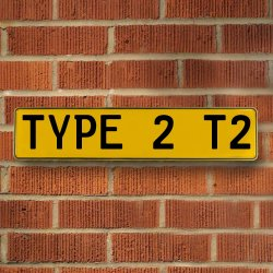 TYPE 2 T2 - Yellow Aluminum Street Sign Mancave Euro Plate Name Door Sign Wall - Part Number: VPAY36C6C