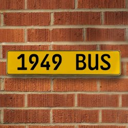 1949 BUS - Yellow Aluminum Street Sign Mancave Euro Plate Name Door Sign Wall - Part Number: VPAY36C70