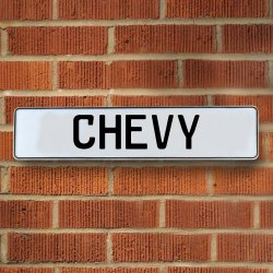 CHEVY - White Aluminum Street Sign Mancave Euro Plate Name Door Sign Wall - Part Number: VPAY36F02